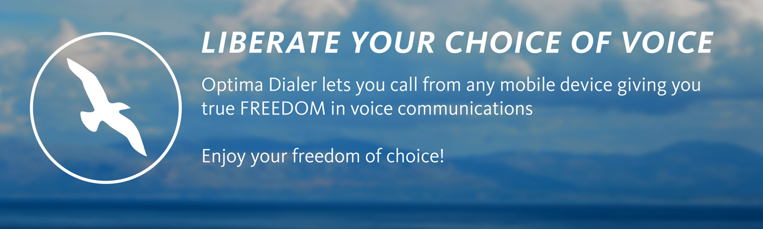 Optima Saver  lets you call from any mobile device giving you true FREEDOM in voice communications.  Enjoy your freedom of choice!